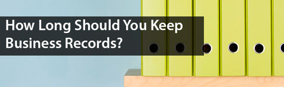 How Long Should You Keep Business Records?
